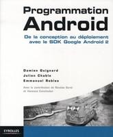 Damien Guignard, Julien Chable, Emmanuel Robles, Nicolas Sorel, Vanessa Conchodon - Programmation Android