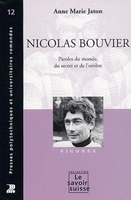 Nicolas bouvier. paroles du monde, du secret et de l'ombre