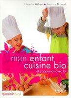 Natacha Duhaut, Béatrice Thibault - Mon enfant cuisine bio