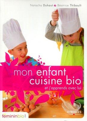 Natacha Duhaut, Béatrice Thibault- Mon enfant cuisine bio