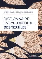 M.Baum, C.Boyeldieu-Duyck - Dictionnaire encyclopédique des textiles