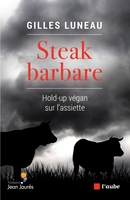 Steak barbare - hold-up végan sur l'assiette