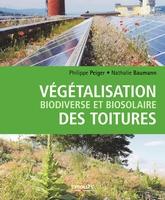 P.Peiger, N.Baumann - Végétalisation biodiverse et biosolaire des toitures