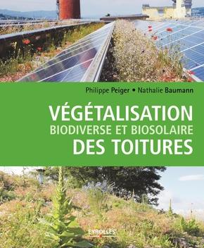 P.Peiger, N.Baumann- Végétalisation biodiverse et biosolaire des toitures