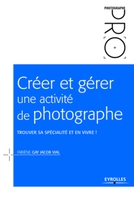 F.Gay Jacob Vial - Créer et gérer une activité de photographe