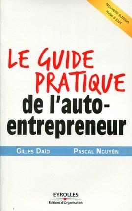G.Daïd, P.Nguyên- Le guide pratique de l'auto-entrepreneur