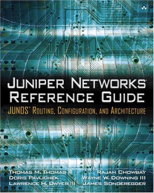 Juniper Networks Reference Guide: JUNOS Routing, Configuration, and    -  Librairie Eyrolles