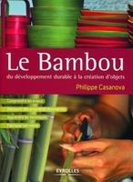 Philippe Casanova - Le bambou, du développement durable à la création d'objets