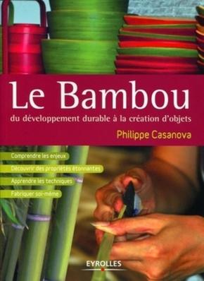 Philippe Casanova- Le bambou, du développement durable à la création d'objets