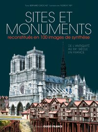 Sites et monuments reconstitués en 100 images de synthèse