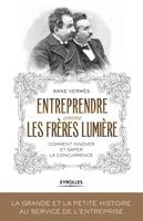 A.Vermès - Entreprendre comme les Frères Lumière