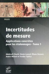 Incertitudes de mesure - Tome 1