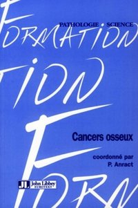 Cancers osseux - P. Anract - Librairie Eyrolles