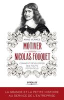 A.Vermès - Motiver comme Nicolas Fouquet