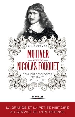 A.Vermès- Motiver comme nicolas fouquet