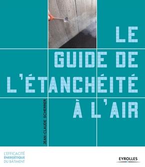 Jean-Claude Scherrer- Le guide de l'étanchéité à l'air