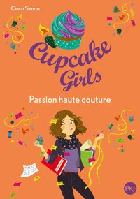 Cupcake girls - Tome 18 - Passion haute couture