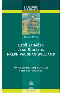 Leos Janacek, Jean Sibelius, Ralph Vaughan Williams