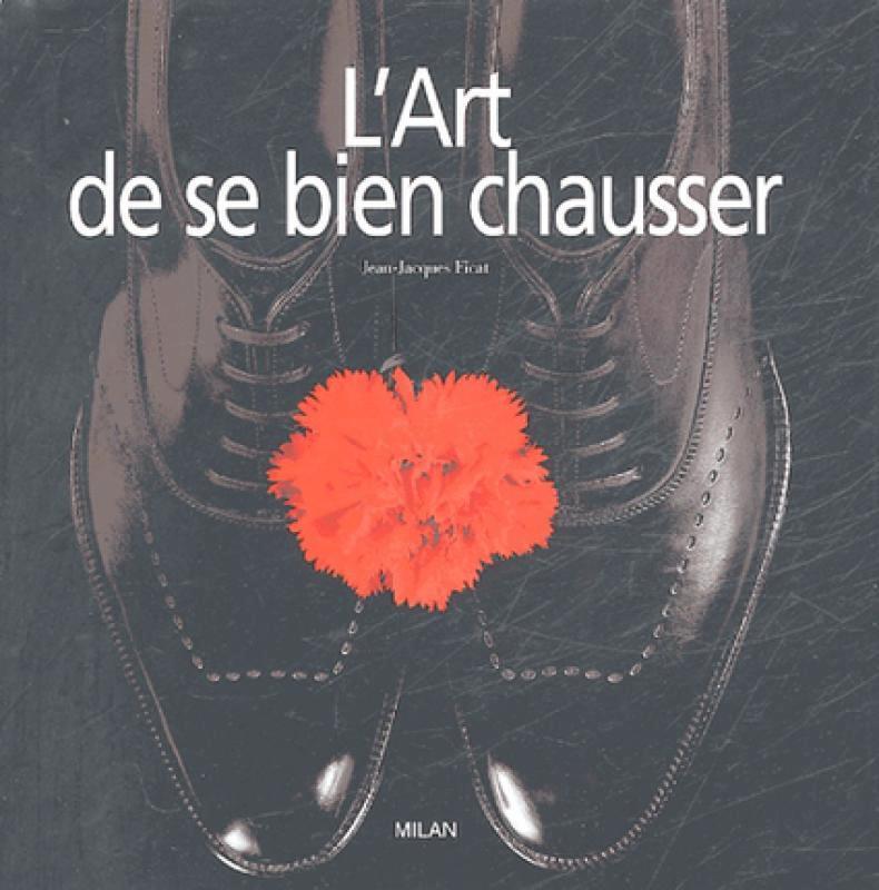 L'art de bien se chausser Philippe Noiret Librairie Eyrolles