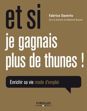 Fabrice Daverio, Stéphanie Brouard- Et si je gagnais plus de thunes !