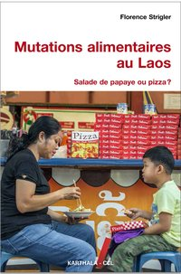 Mutations alimentaires au laos - salade de papaye ou pizza ?