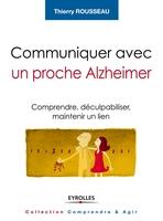 Thierry Rousseau - Communiquer avec un proche alzheimer