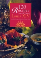 100 Recipes from the time of Louis XIV