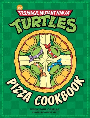 Tortues ninja, the official pizza cookbook