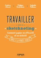 A.Akoun, I.Pailleau, P.Boukobza - Travailler avec le sketchnoting