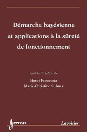 Demarche bayésienne et applications à la sureté de fonctionnement
