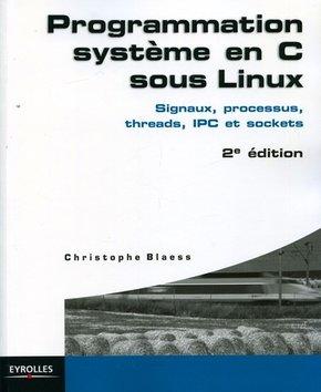 C.Blaess- Programmation système en C sous Linux