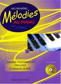 Mes 1eres Melodies Au Piano Vol 1
