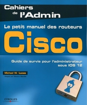 Michael W. Lucas- Le petit manuel des routeurs cisco