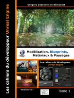 Les cahiers d'Unreal Engine - Tome 1