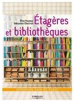 Elise Fossoux, Sébastien Chevriot - Etagères et bibliothèques