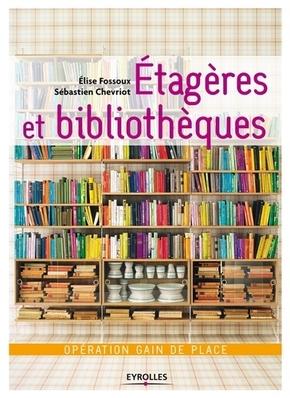 Elise Fossoux, Sébastien Chevriot- Etagères et bibliothèques