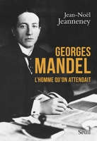 Georges mandel . l'homme qu'on attendait