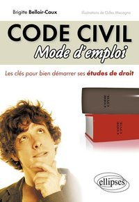 Le code civil, mode d'emploi
