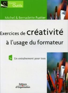 Michel Fustier, Bernadette Fustier- Exercices de créativité à l'usage du formateur