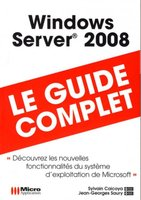 Windows server 2008 - Le guide complet
