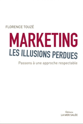 Marketing, les illusions perdues