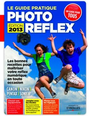 Ivan Roux- Le guide pratique photo reflex canon, nikon, pentax, sony
