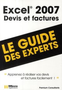 Excel 2007 - Devis et factures - Le guide des experts