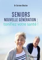 C.Ghozlan - Seniors nouvelle génération : tonifiez votre santé !