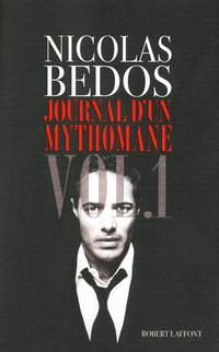 Journal d'un mythomane - Volume 1