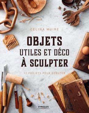 C.Muire- Objets utiles et déco à sculpter