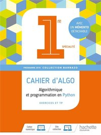 Algo ; 1re ; cahier d'exercices (édition 2019)