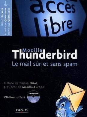 Daniel Garance, Anne-Laure Quatravaux, Dominique Quatravaux- Thunderbird. le mail sur et sans spam avec cd-rom