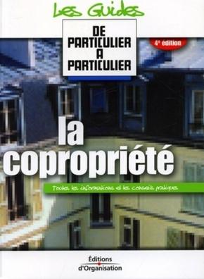 Jean-Michel Guérin, Marthes Gallois- La copropriete. toutes les informations et les conseils pratiques. 4eme edition