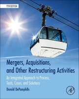 Mergers, acquisitions, and other restructuring activities9th : an integrated approach ,...